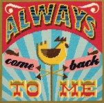 always-come-back-to-me