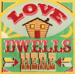 love-dwells-here